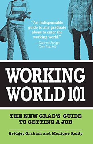 Working World 101: The New Grad's Guide to Getting a Job (English Edition) PDF Books