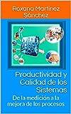 Productividad y Calidad de los Sistemas: De la medición a la mejora de los procesos