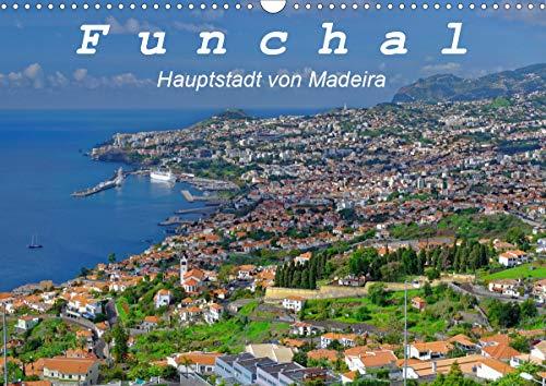 Funchal - Die Hauptstadt von Madeira (Wandkalender 2021 DIN A3 quer)
