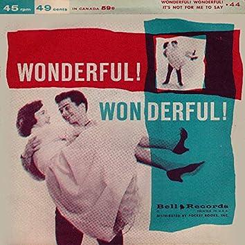Wonderful! Wonderful!