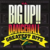 BIG UP!! Dancehall CREATEST HITS
