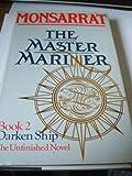 The Master Mariner. Book 2. Darken Ship.