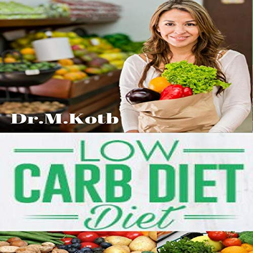 Low Carb Diet: The Complete Low Carb Diet Cookbook for Beginners audiobook cover art