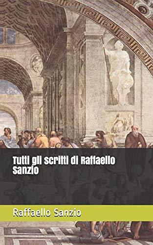 Tutti gli scritti di Raffaello Sanzio