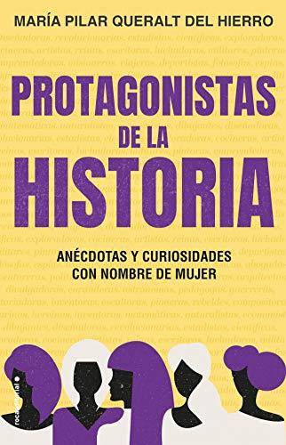 Protagonistas de la Historia: Anécdotas y curiosidades con nombre de mujer (No Ficción)
