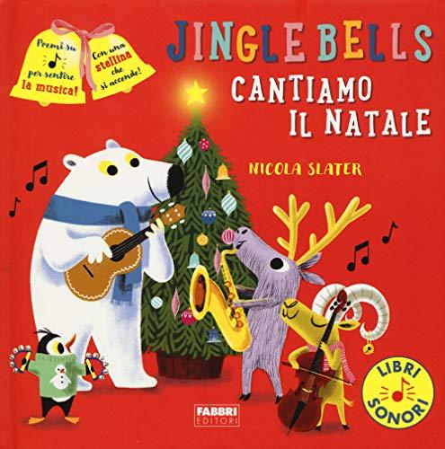 Jingle Bells. Cantiamo il Natale. Ediz. a colori