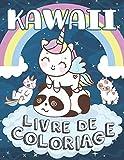Kawaii Livre de Coloriage: Livre de coloriage Licornes, Animaux, Fruits et Dinosaures Mignions Anti-stress et Relaxants Pour Enfants 4-8 ans !