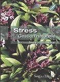 Stress- Gestion naturelle