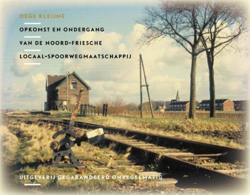 Opkomst en ondergang van de Noord Friesche Locaal Spoorwegmaatschappij (NVBS boekenreeks)