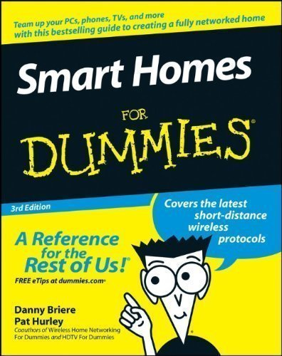 Smart Homes For Dummies 3rd (third) Edition by Briere, Danny, Hurley, Pat published by John Wiley & Sons (2007)