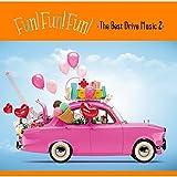 Fun!Fun!Fun!-TheBestDriveMusic2-