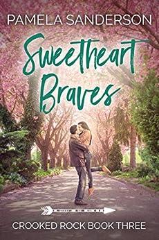 Sweetheart Braves (Crooked Rock Book 3) by [Pamela Sanderson]