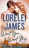 Want You to Want Me (The Want You Series)