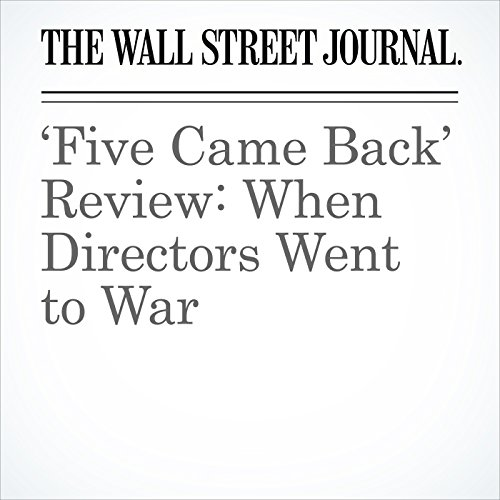 'Five Came Back' Review: When Directors Went to War copertina