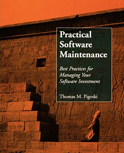 Software Maintenance: Best Practices for Managing Your Software Inves