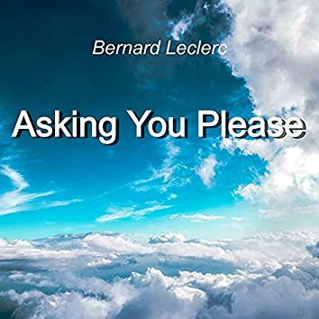 Asking You Please