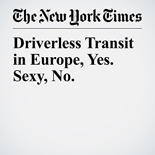 Driverless Transit in Europe, Yes. Sexy, No. copertina