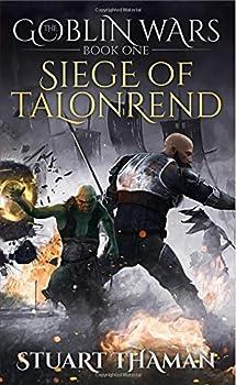 Siege of Talonrend - Book #1 of the Goblin Wars