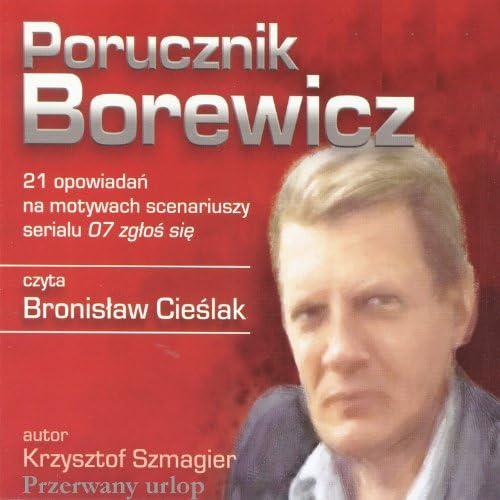 Krzysztof Szmagier, Bronislaw Cieslak