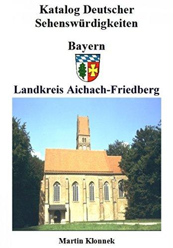 Aichach-Friedberg: Sehenswürdigkeiten des Landkreises Aichach-Friedberg