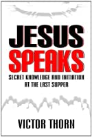 Jesus Speaks: Secret Knowledge and Initiation at the Last Supper 1427630216 Book Cover