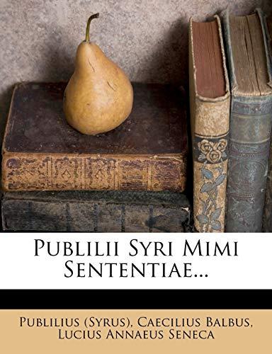Publilii Syri Mimi Sententiae...