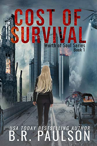 Cost of Survival: an apocalyptic thriller (Worth of Souls Book 1) by [B. R. Paulson, Grammar Smith Editing]