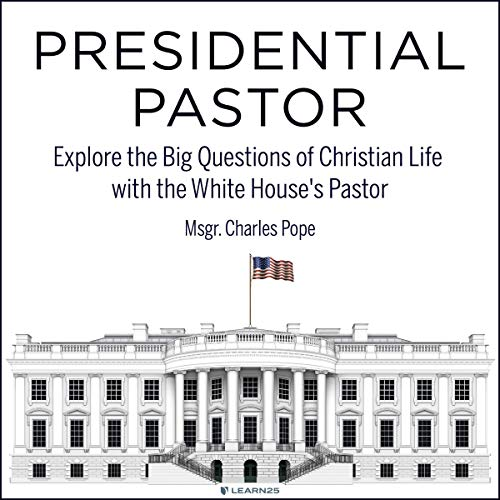 Presidential Pastor: Explore the Big Questions of Christian Life with the White House's Pastor copertina