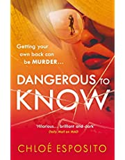 Dangerous To Know: A new, dark and shockingly funny thriller that you won't be able to put down (Alvie Knightly Trilogy 3)