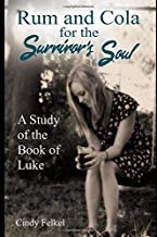Rum and Cola for the Survivor's Soul: A Study of the Book of Luke