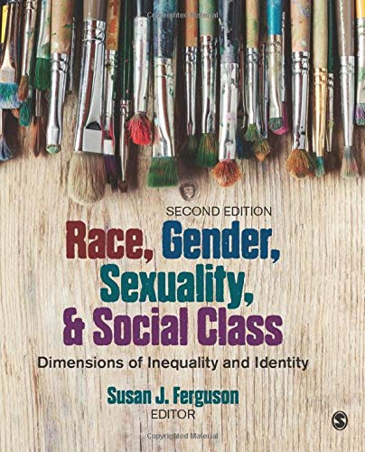 Compare Textbook Prices for Race, Gender, Sexuality, and Social Class: Dimensions of Inequality and Identity 2 Edition ISBN 9781483374956 by Ferguson, Susan J.
