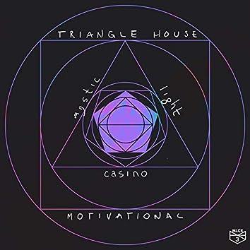 Triangle House + Motivational
