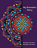 My Ramadan Diary: Ramadan Journal to Tracking Daily Schedule, Iftar & Suhoor Meal, Dua & Sunnah Habits, Kindness Act for Adults, Teens, & Kids   Best Gift for Everyone