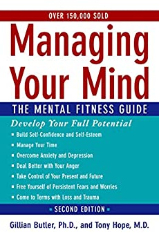 Managing Your Mind: The Mental Fitness Guide (English Edition) par [Gillian Butler, Tony Hope]