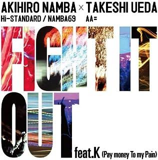 FIGHT IT OUT feat. K(Pay money To my Pain) / F.A.T.E.