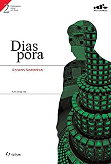 Diaspora Korean Nomadism (Contemporary Korean Arts Series #2)