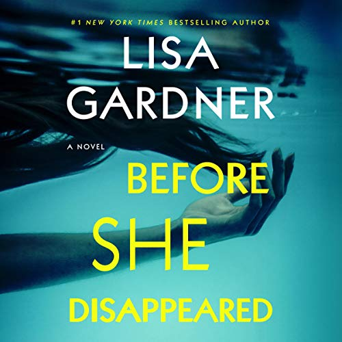 Before She Disappeared Audiobook By Lisa Gardner cover art