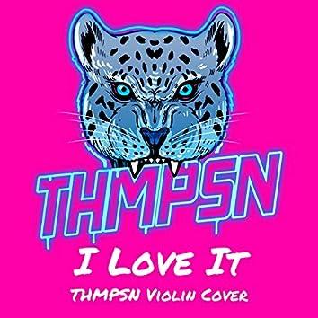 I Love It (Violin Cover)