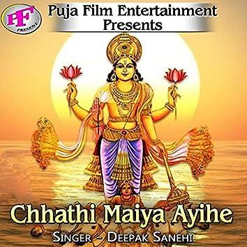 Chhathi Maiya Ayihe