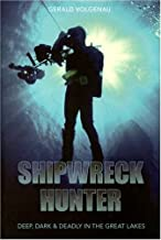 Shipwreck Hunter: Deep, Dark & Deadly in the Great Lakes