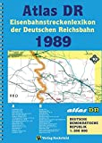 ATLAS DR 1989 - Eisenbahnstreckenlexikon der Deutschen Reichsbahn: EISENBAHN-VERKEHRSKARTE - Gesamtes Eisenbahnnetz der Deutschen Demokratischen Republik [DDR]