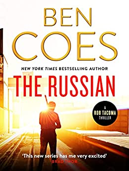The Russian: An unputdownable action thriller (Rob Tacoma Thrillers Book 1) by [Ben Coes]
