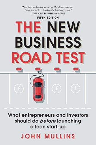 The New Business Road Test: What entrepreneurs and investors should do before launching a lean start-up (English Edition)