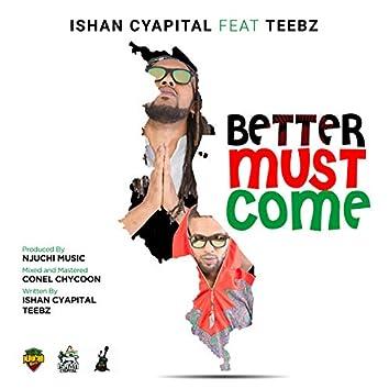 Better Must Come (feat. Teebz)