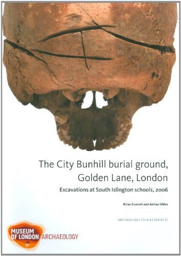 [( The City Bunhill Burial Ground, Golden Lane, London: Excavations at South Islington Schools, 2006 )] [by: Brian Connell] [Oct-2010]