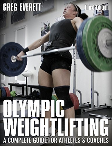 Olympic Weightlifting: A Complete Guide for Athletes & Coaches (English Edition)
