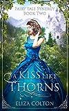 A Kiss like Thorns: Sleeping Beauty Retold (Fairy Tale Synergy Book 2)
