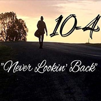 Never Lookin' Back
