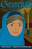 Gevrehan's Story: Daughter of Sultan Mehmed II (Medieval Maidens)