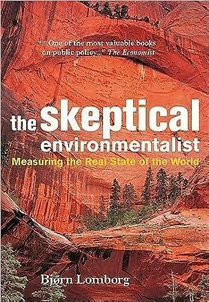 B. Lomborg's The Skeptical Environmentalist(The Skeptical Environmentalist: MeasuringRealStateofWorld[Paperback])(2001)